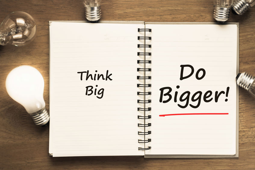 Think Big Do Bigger